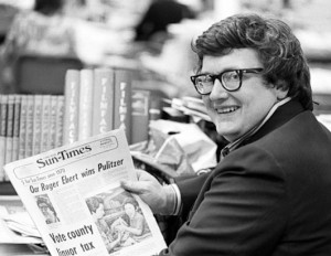 Roger Ebert, newspaper man, movie man and spectacles wearer extraordinaire.